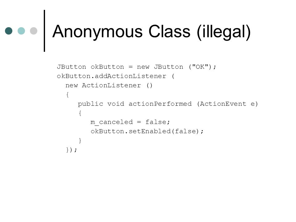 Anonymous Class (illegal)