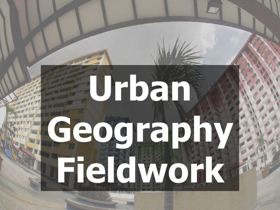 Urban Geography Fieldwork