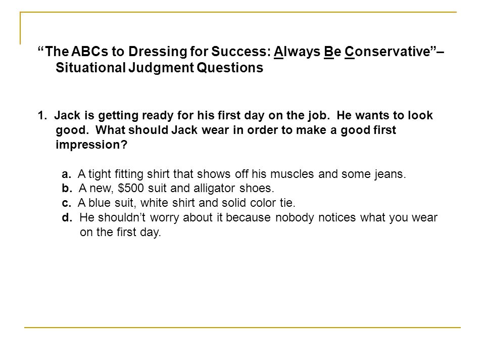 The ABCs to Dressing for Success: Always Be Conservative – Situational Judgment Questions