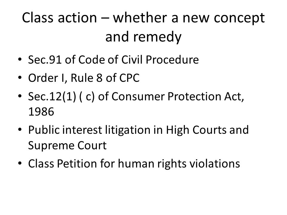 Class action – whether a new concept and remedy
