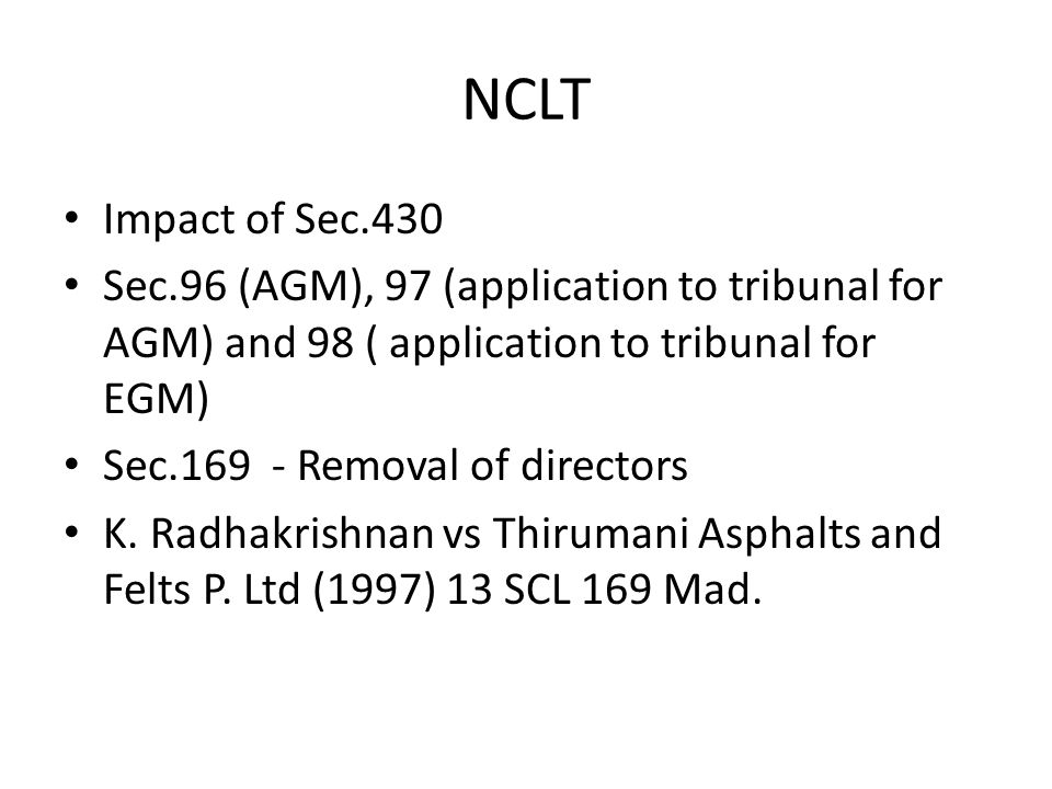 NCLT Impact of Sec.430. Sec.96 (AGM), 97 (application to tribunal for AGM) and 98 ( application to tribunal for EGM)