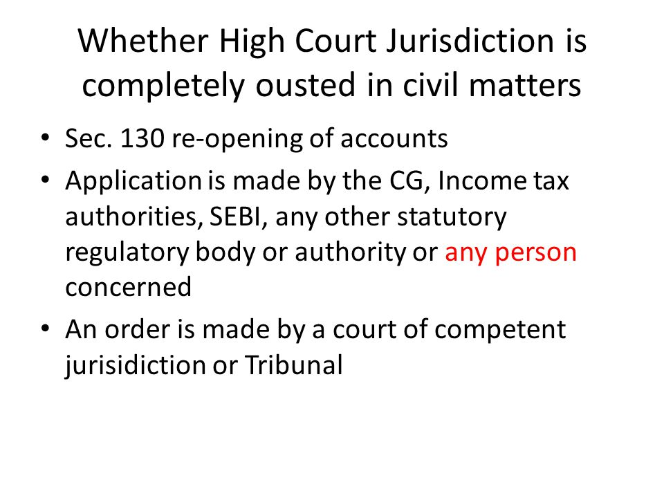Whether High Court Jurisdiction is completely ousted in civil matters