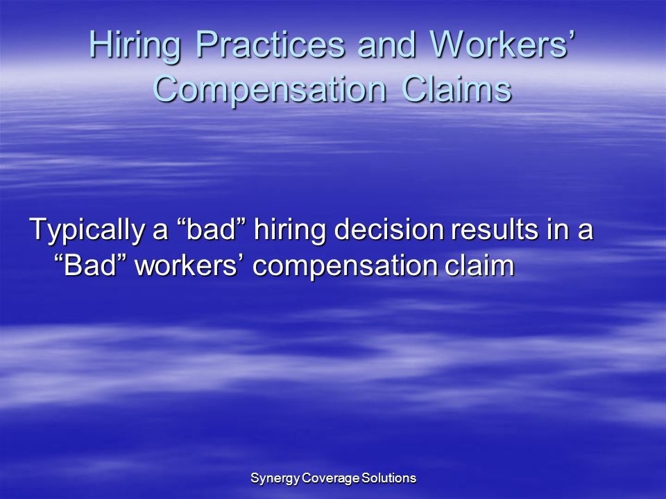 Hiring Practices and Workers' Compensation Claims