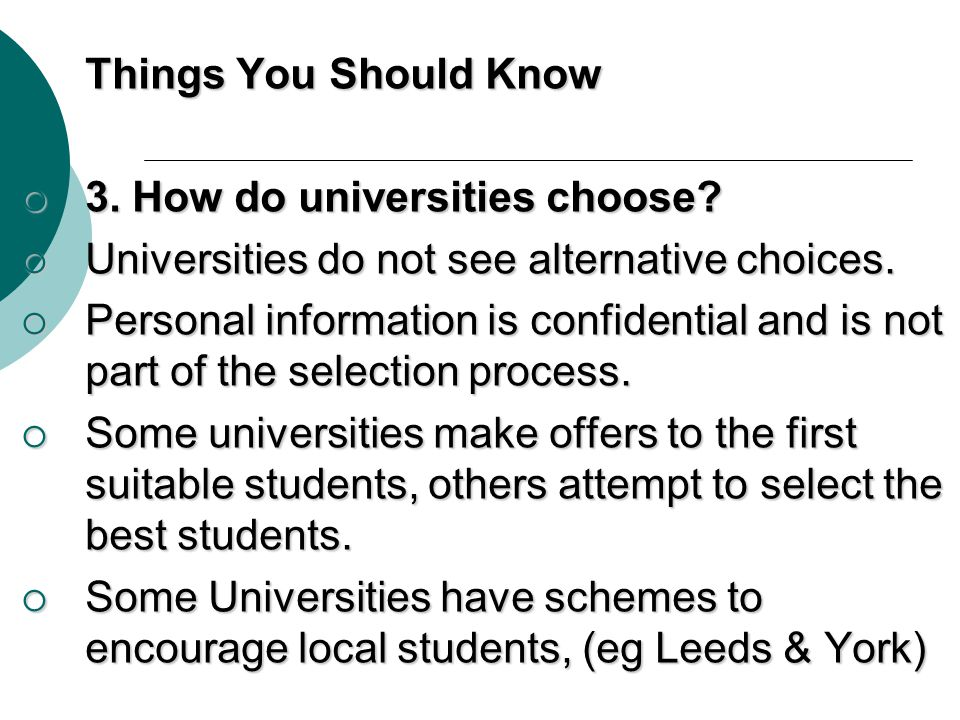Things You Should Know 3. How do universities choose Universities do not see alternative choices.
