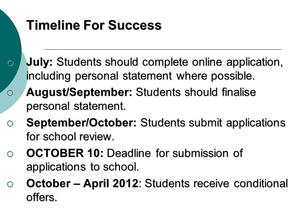 Timeline For Success July: Students should complete online application, including personal statement where possible.