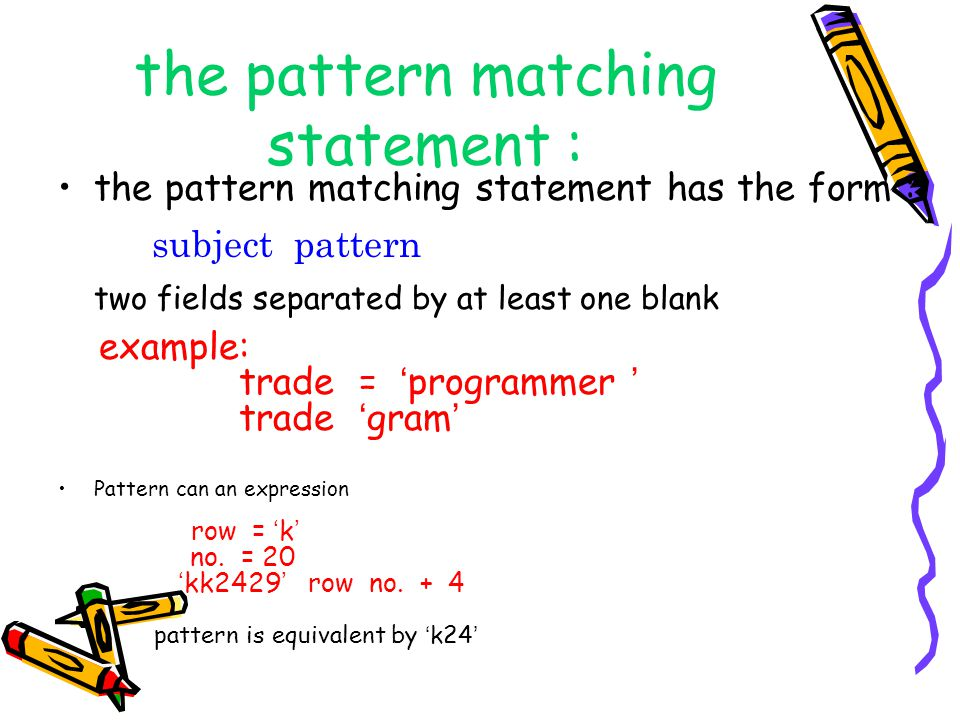 the pattern matching statement :