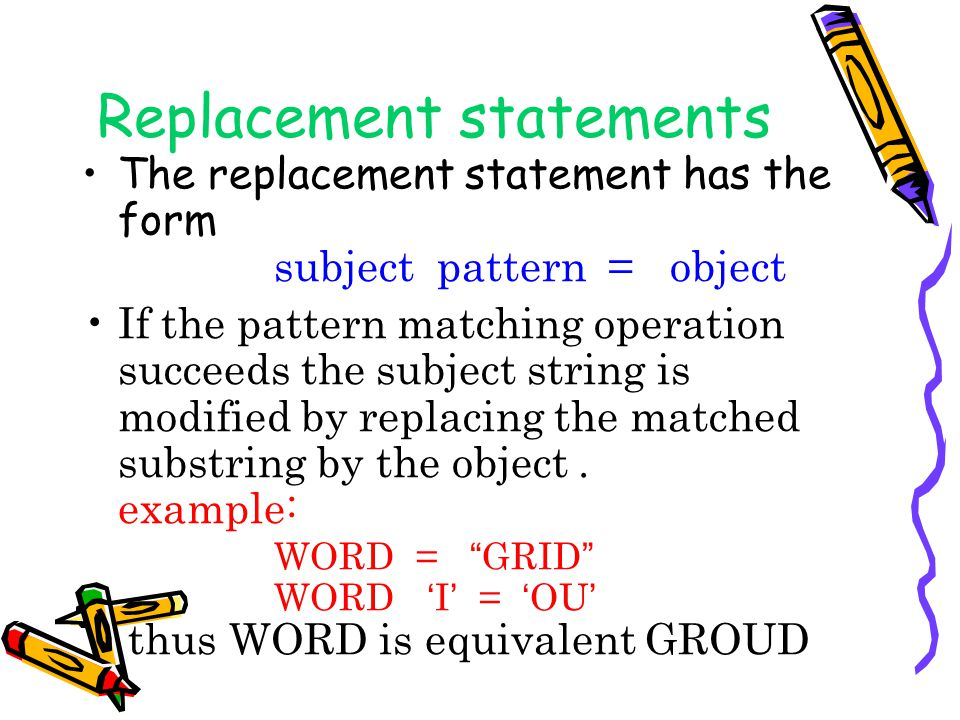Replacement statements