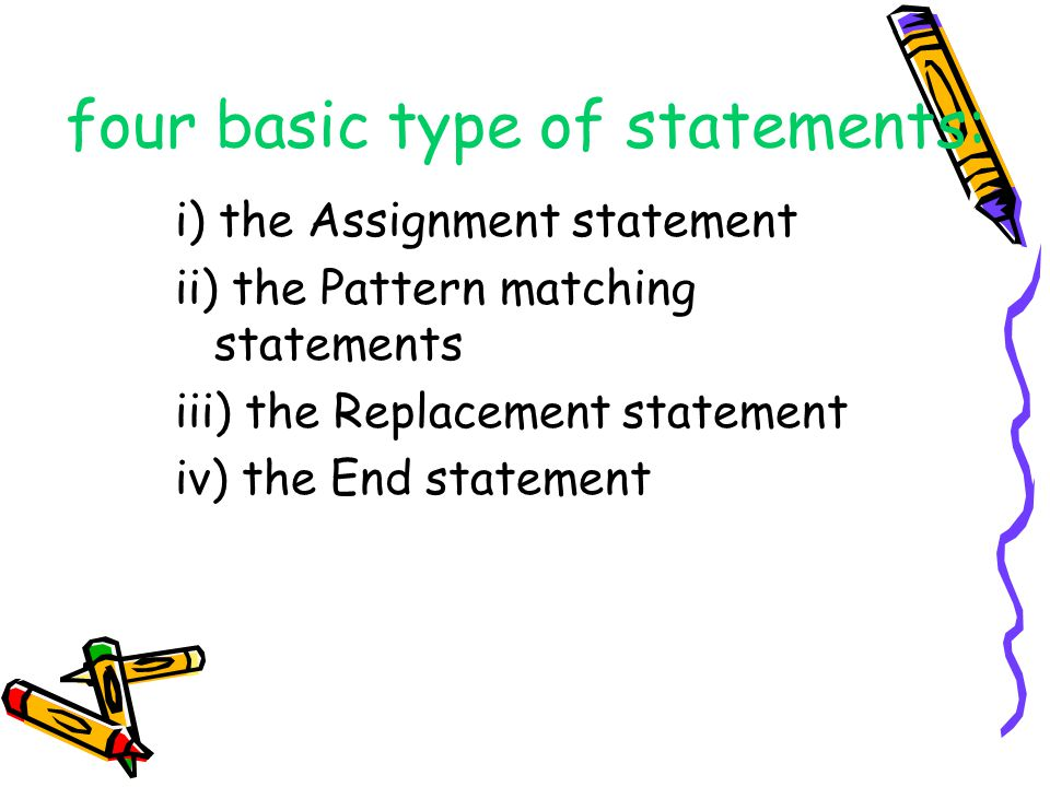 four basic type of statements: