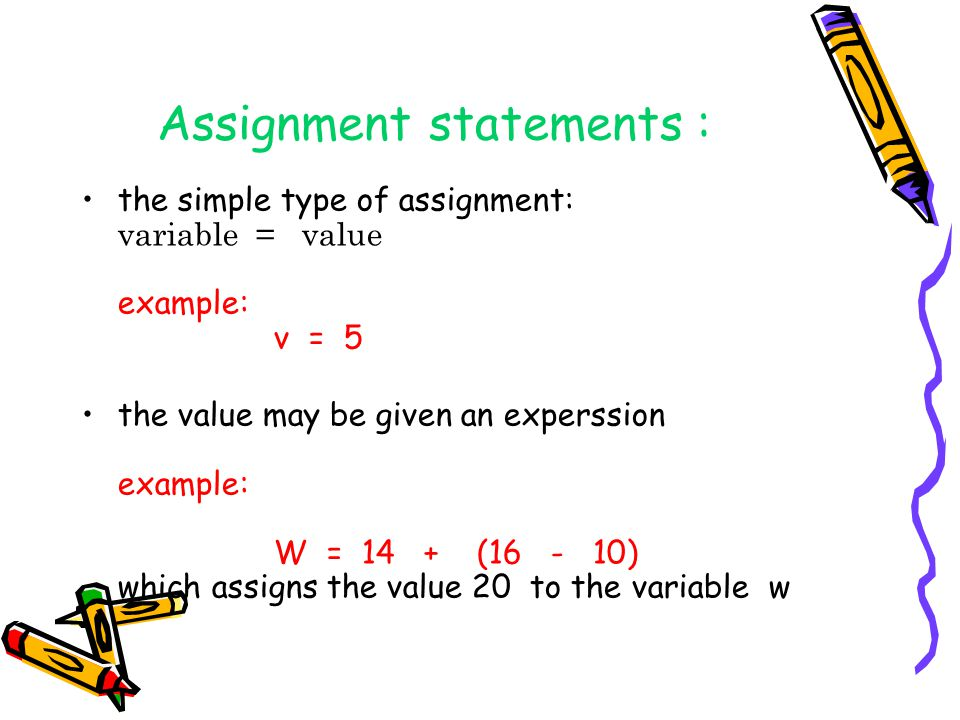 Assignment statements :