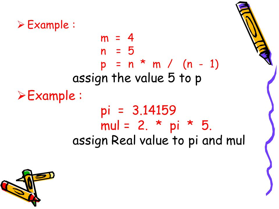 Example : m = 4 n = 5 p = n * m / (n - 1) assign the value 5 to p