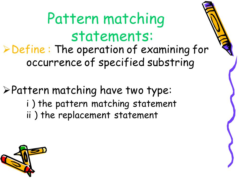 Pattern matching statements: