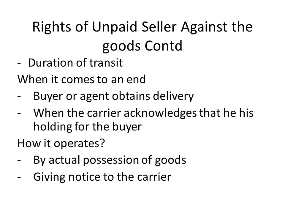 Rights of Unpaid Seller Against the goods Contd