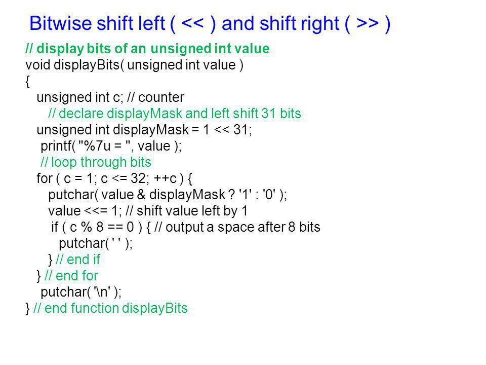 Bitwise shift left ( << ) and shift right ( >> )