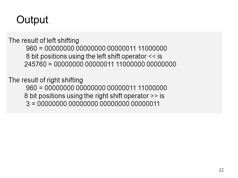 Output The result of left shifting