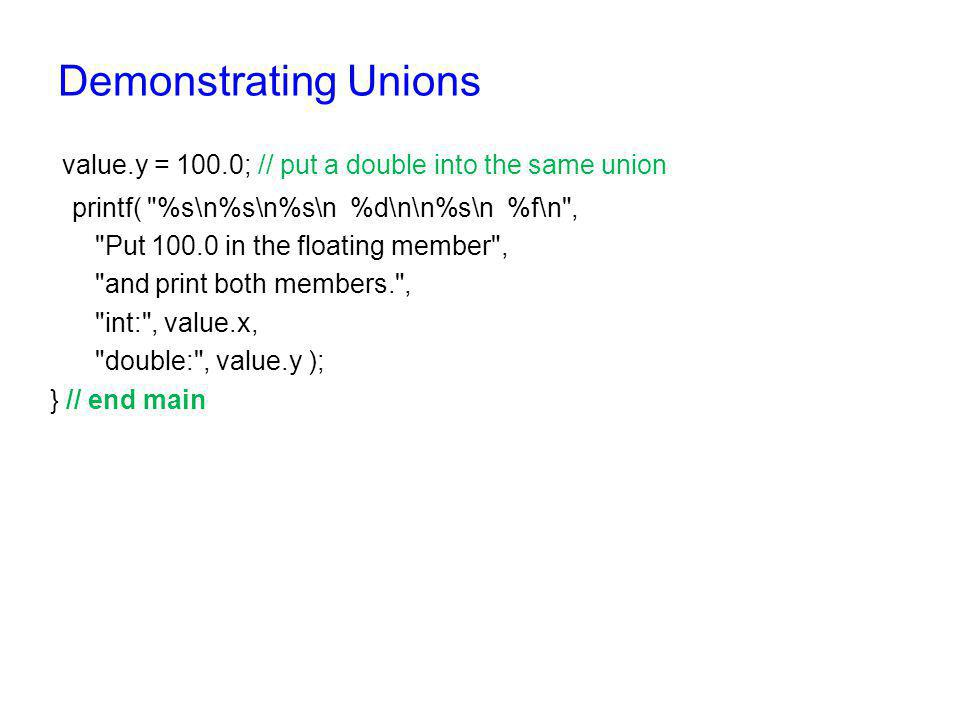 value.y = 100.0; // put a double into the same union