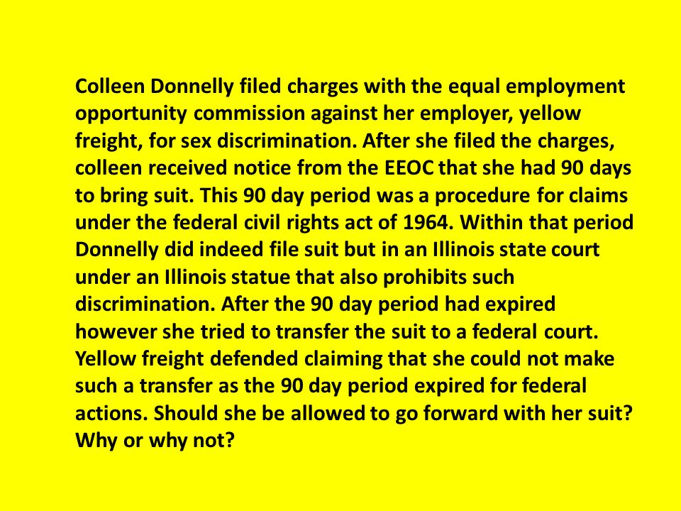 Colleen Donnelly filed charges with the equal employment opportunity commission against her employer, yellow freight, for sex discrimination.