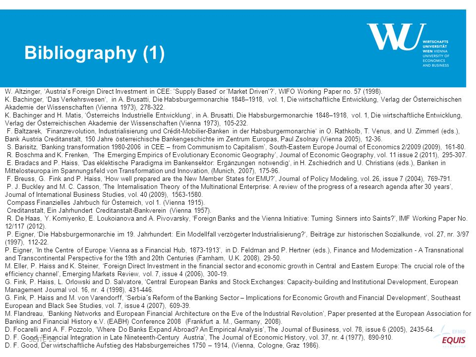 Bibliography (1) W. Altzinger, 'Austria s Foreign Direct Investment in CEE: Supply Based or Market Driven ', WIFO Working Paper no. 57 (1998).