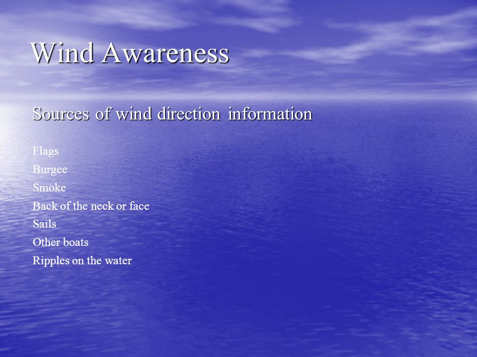 Wind Awareness Sources of wind direction information Flags Burgee