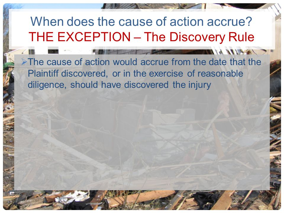 When does the cause of action accrue