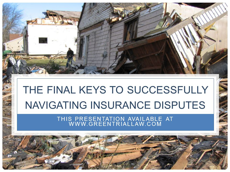 the final keys to successfully navigating insurance disputes
