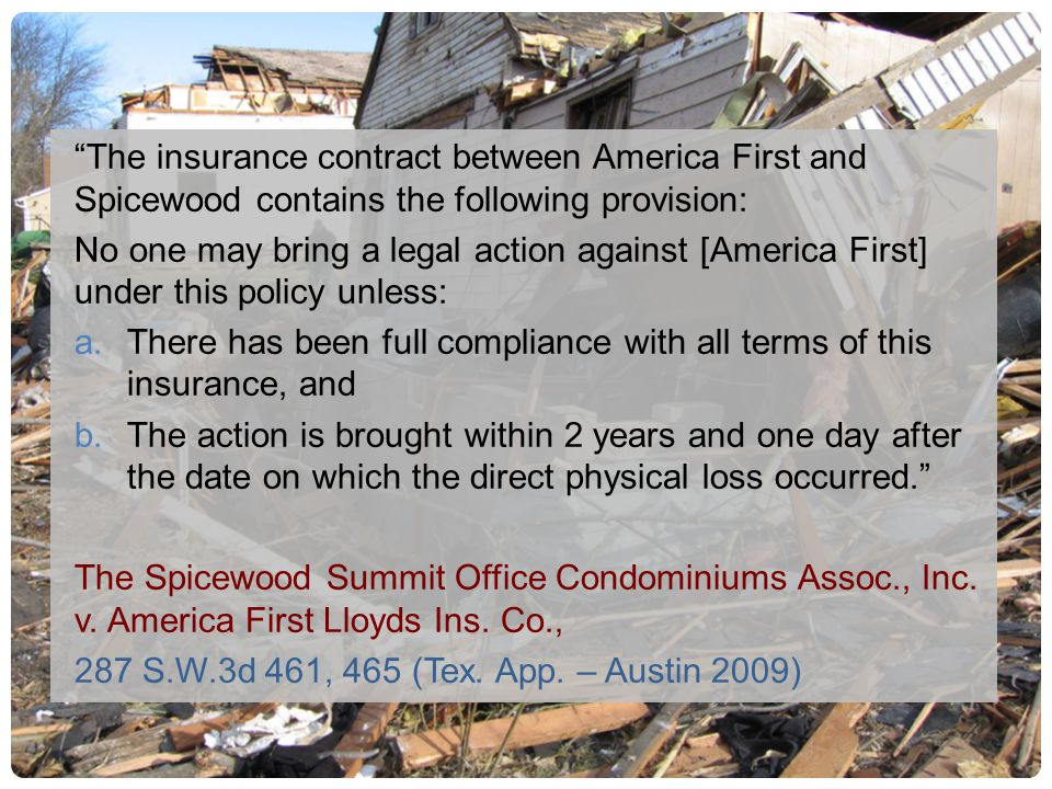 The insurance contract between America First and Spicewood contains the following provision: