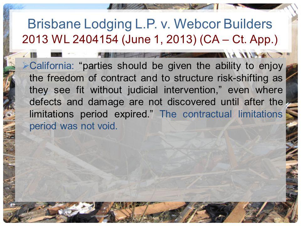 Brisbane Lodging L.P. v. Webcor Builders 2013 WL 2404154 (June 1, 2013) (CA – Ct. App.)