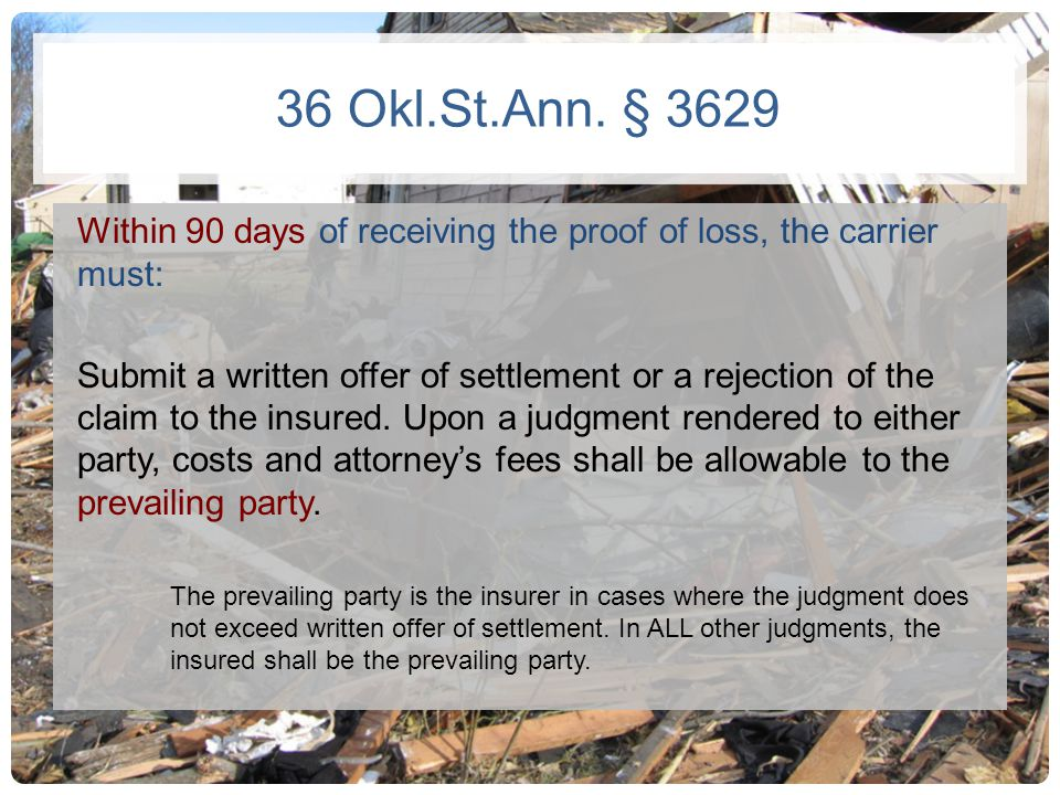 36 Okl.St.Ann. § 3629 Within 90 days of receiving the proof of loss, the carrier must: