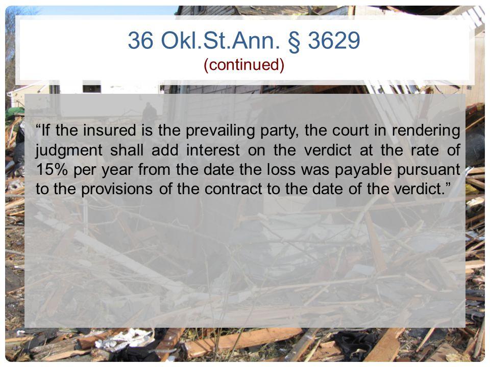 36 Okl.St.Ann. § 3629 (continued)