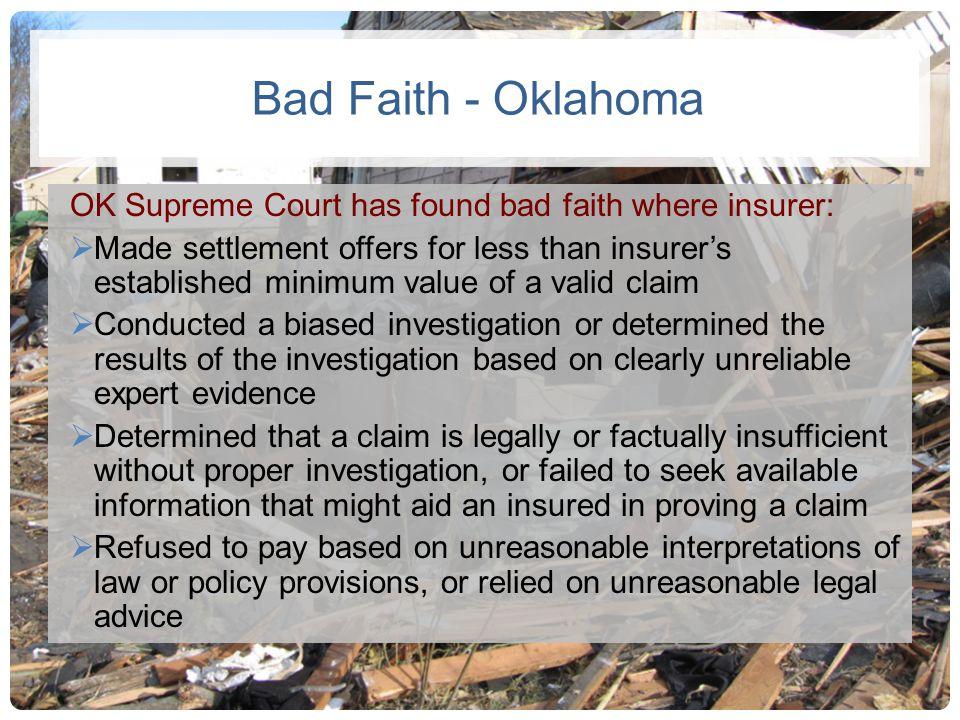 Bad Faith - Oklahoma OK Supreme Court has found bad faith where insurer: