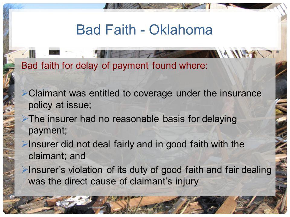 Bad Faith - Oklahoma Bad faith for delay of payment found where: