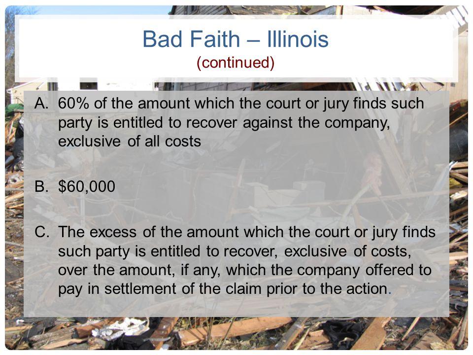 Bad Faith – Illinois (continued)