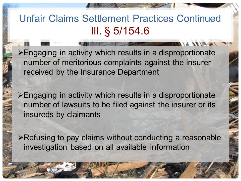 Unfair Claims Settlement Practices Continued Ill. § 5/154.6