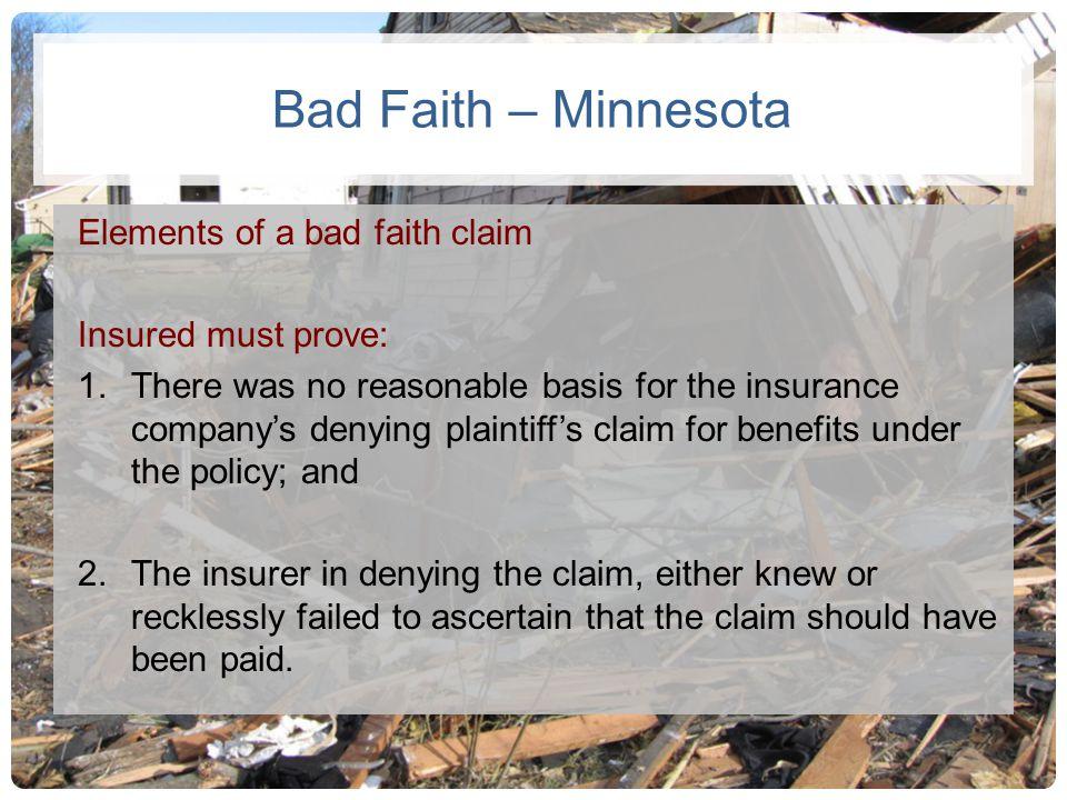 Bad Faith – Minnesota Elements of a bad faith claim