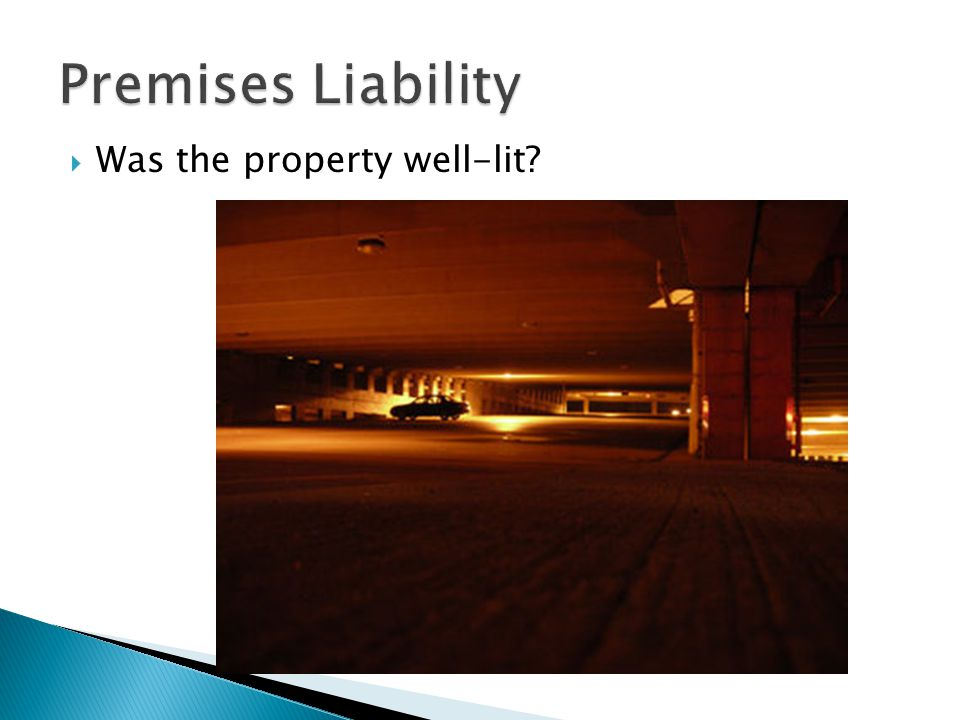 Premises Liability Was the property well-lit