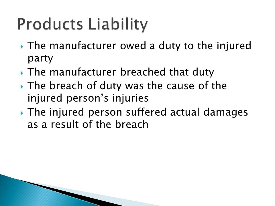 Products Liability The manufacturer owed a duty to the injured party