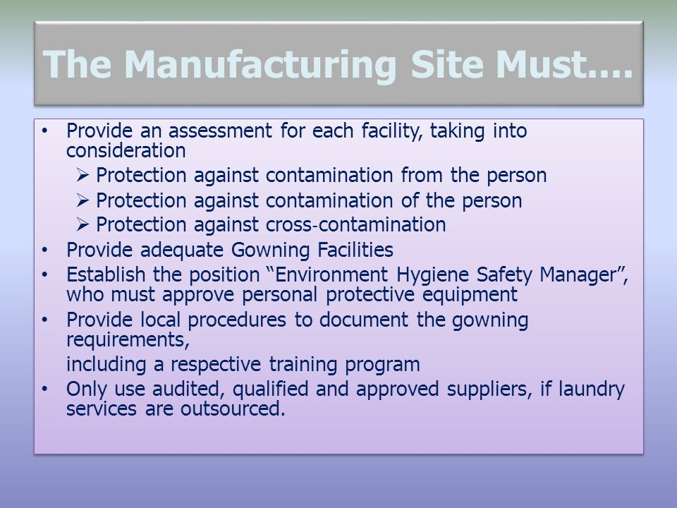 The Manufacturing Site Must....