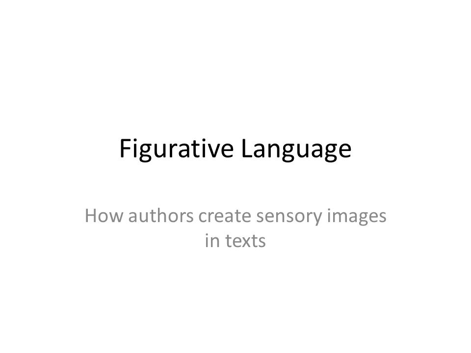 How authors create sensory images in texts