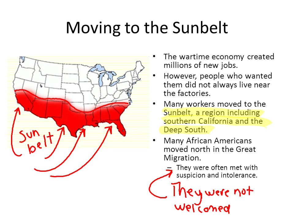 Moving to the Sunbelt The wartime economy created millions of new jobs. However, people who wanted them did not always live near the factories.
