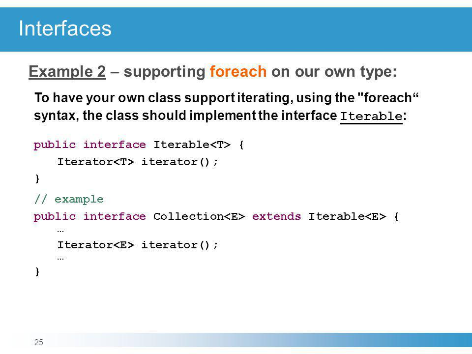 Interfaces Example 2 – supporting foreach on our own type: