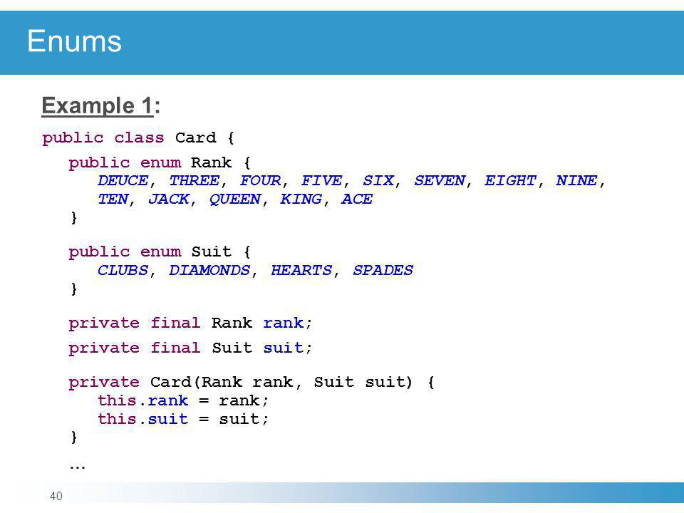 Enums Example 1: public class Card {