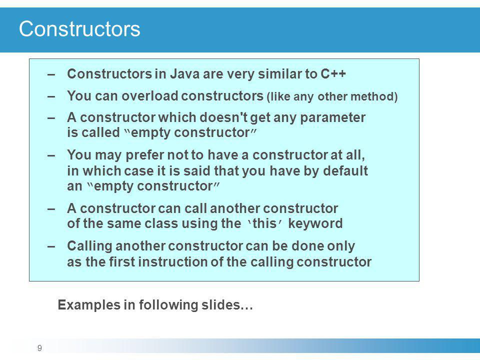 Constructors Examples in following slides…