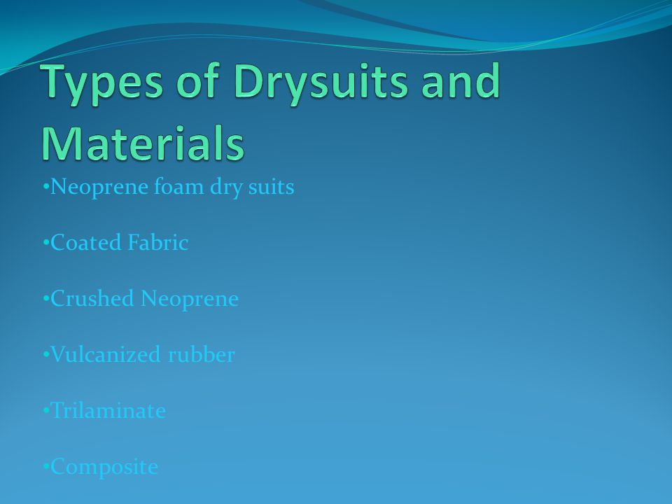 Types of Drysuits and Materials