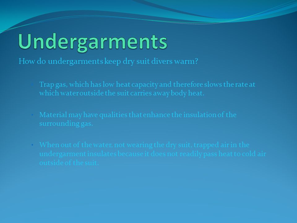 Undergarments How do undergarments keep dry suit divers warm