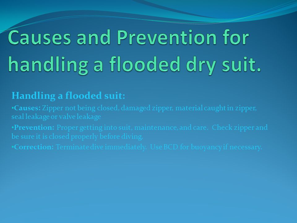 Causes and Prevention for handling a flooded dry suit.