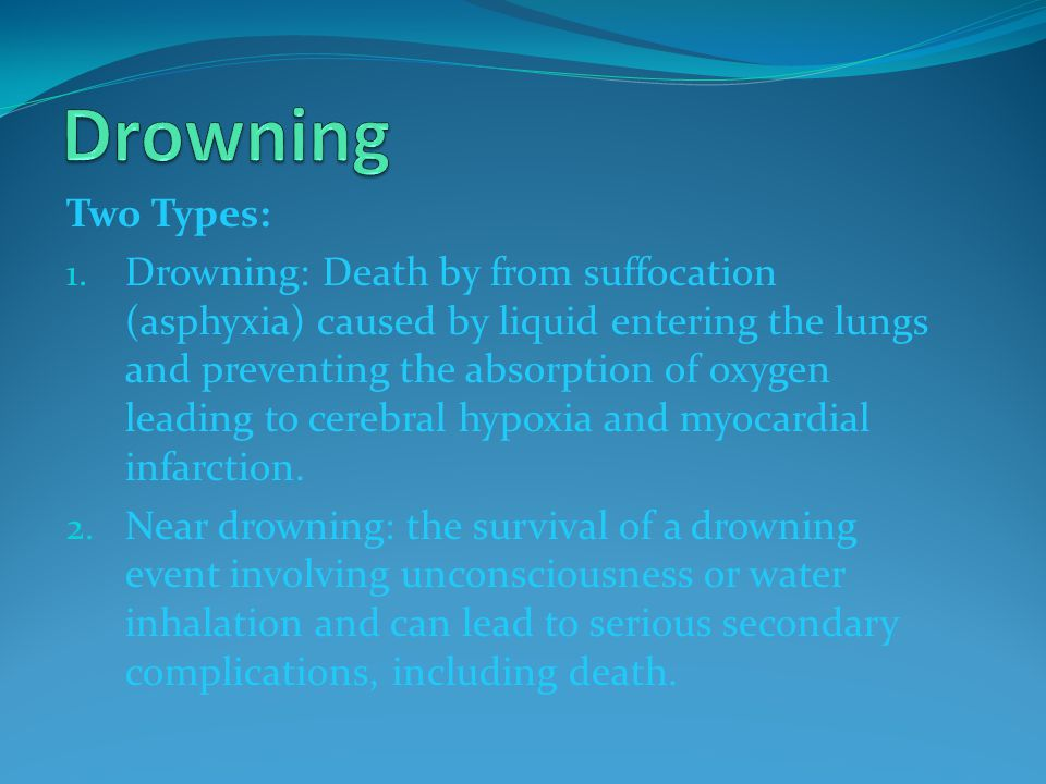 Drowning Two Types: