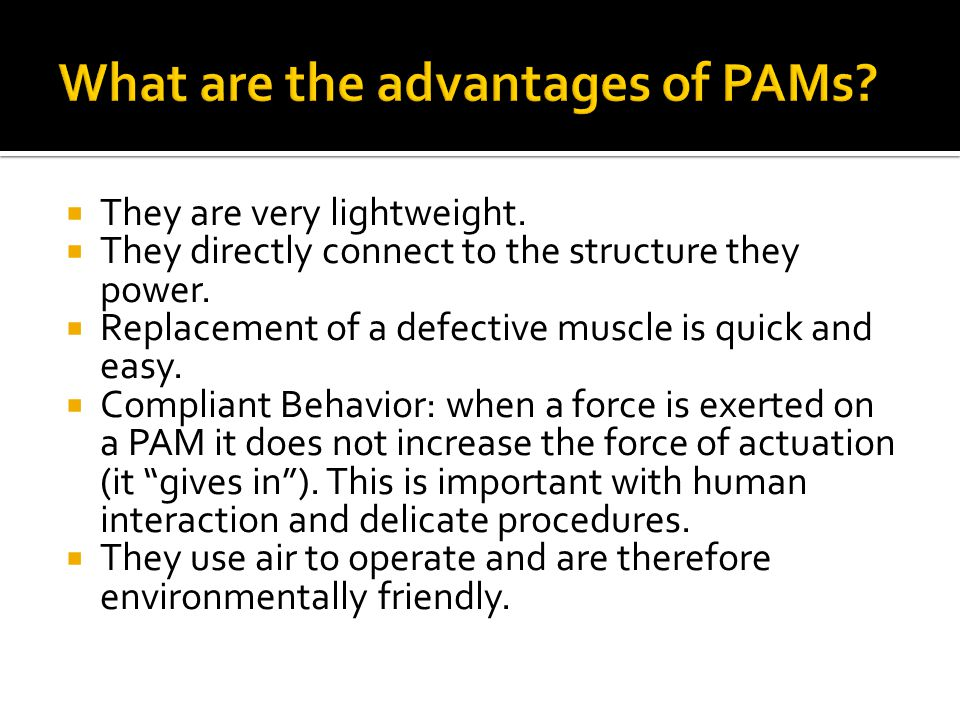 What are the advantages of PAMs