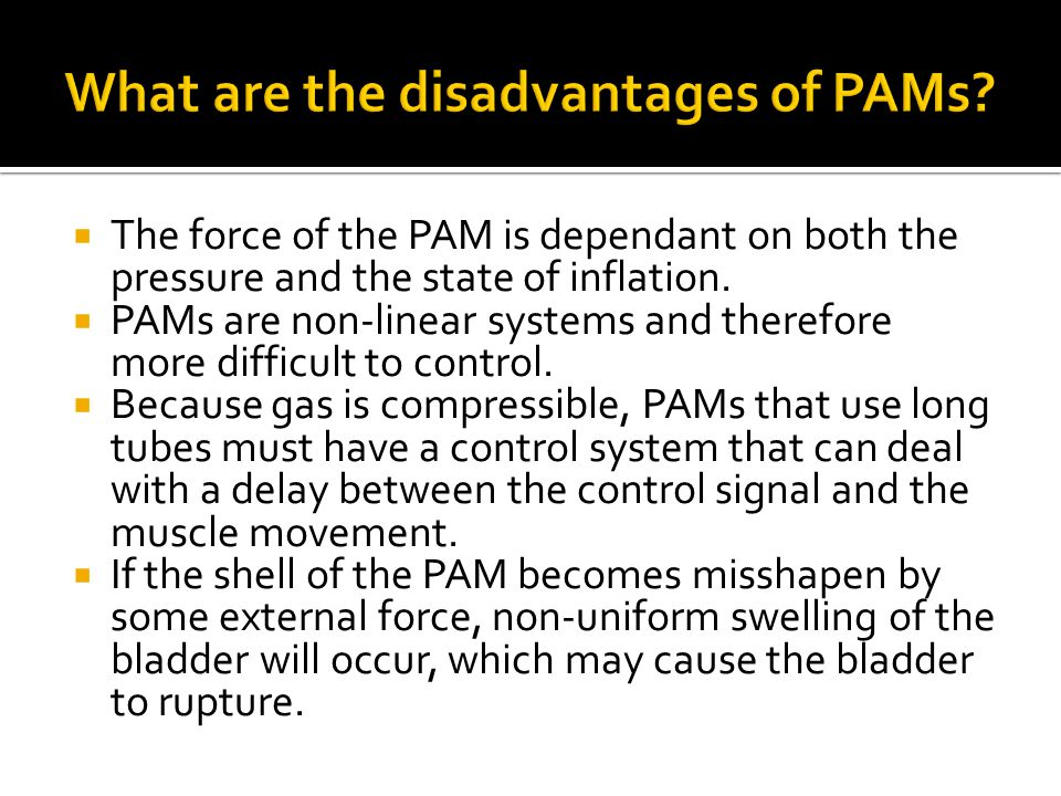 What are the disadvantages of PAMs