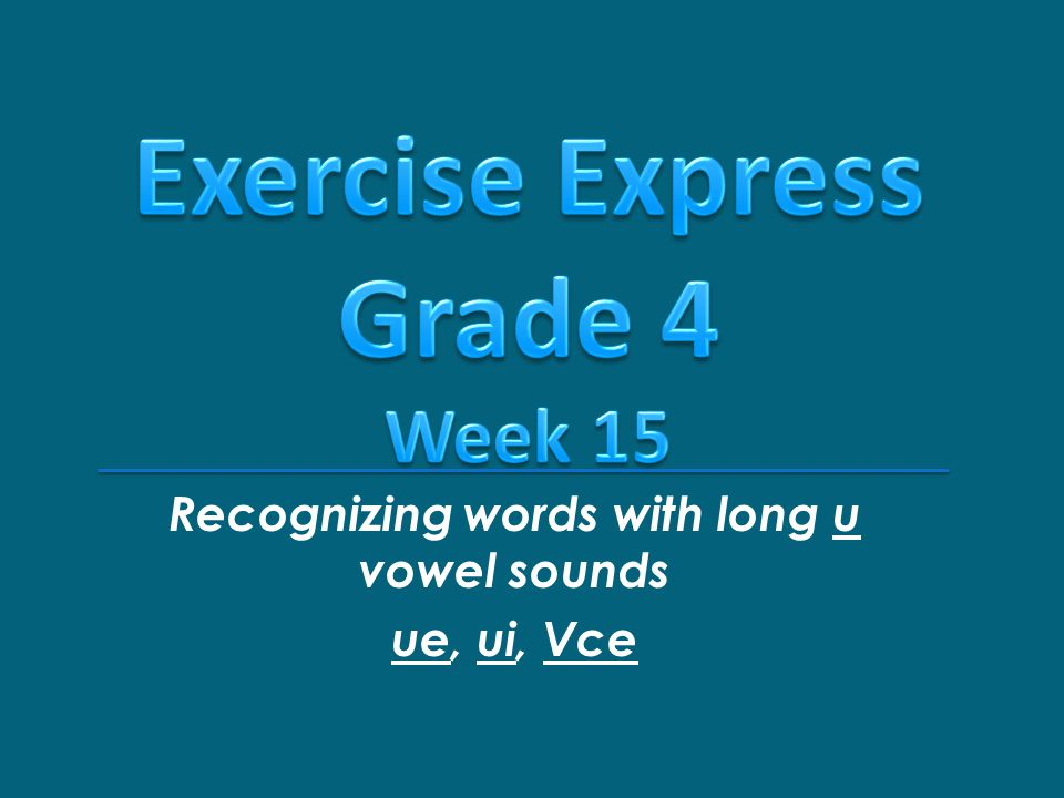 Recognizing words with long u vowel sounds ue, ui, Vce
