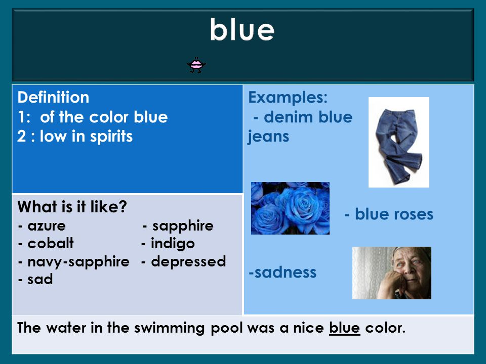 blue Definition 1: of the color blue 2 : low in spirits Examples: