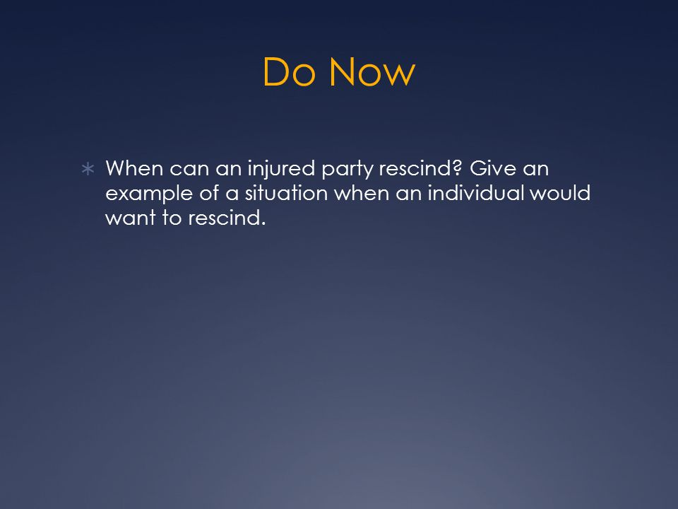 Do Now When can an injured party rescind.